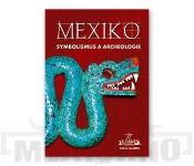 Kniha Mexiko: symbolismus a archeologie